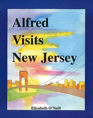 Alfred Visits New Jersey by Elizabeth O'Neill