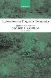 Explorations in Pragmatic Economics by George A Akerlof image