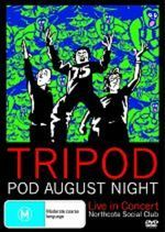 Tripod - Pod August Night: Live In Concert - Northcote Social Club on DVD