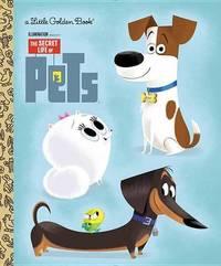 LGB The Secret Life of Pets Little Golden Book (Secret Life of Pets) by Dennis R Shealy