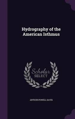 Hydrography of the American Isthmus by Arthur Powell Davis image