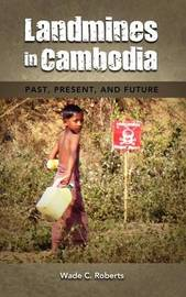 Landmines in Cambodia by Wade C. Roberts