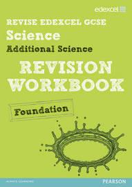 Revise Edexcel: Edexcel GCSE Additional Science Revision Workbook - Foundation by Penny Johnson