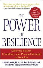 The Power of Resilience by Robert Brooks