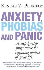 Anxiety, Phobias And Panic by Reneau Z. Peurifoy