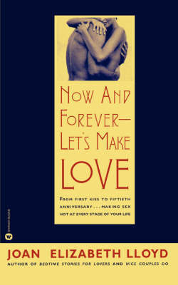 Now and Forever - Let's Make Love by Joan Elizabeth Lloyd