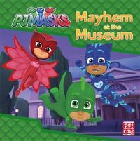 PJ Masks: Mayhem at the Museum by Pat-A-Cake