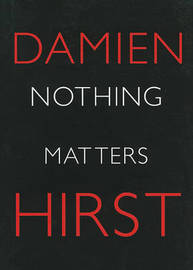 Nothing Matters by Damien Hirst image