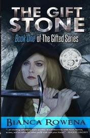 The Gift Stone by Bianca Rowena