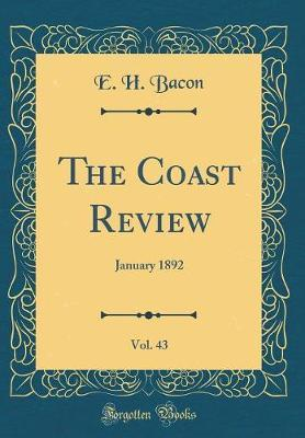 The Coast Review, Vol. 43 by E H Bacon