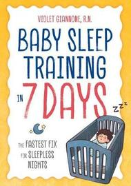 Baby Sleep Training in 7 Days by Violet Giannone