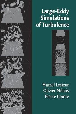 Large-Eddy Simulations of Turbulence by Marcel Lesieur