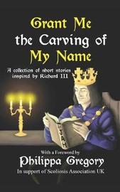 Grant Me the Carving of My Name by Narrelle M. Harris