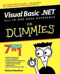 Visual Basic .NET All-In-One Desk Reference For Dummies by Richard Mansfield