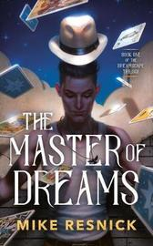 The Master of Dreams by Mike Resnick