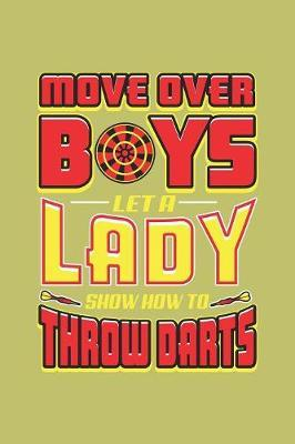 Move Over Boys Let A Lady show How To Throw Darts by Books by 3am Shopper