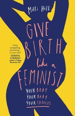 Give Birth Like a Feminist by Milli Hill image