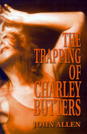 The Trapping of Charley Butters by John Allen image
