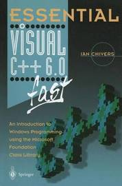 Essential Visual C++ 6.0 fast by Ian Chivers image