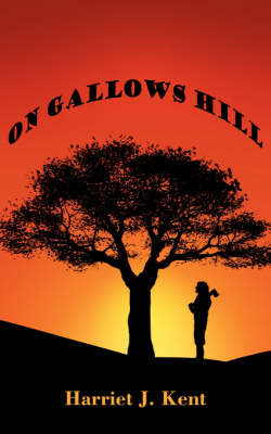 On Gallows Hill by Harriet J. Kent