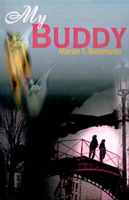 My Buddy by Marian E. Bommarito