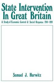 State Intervention in Great Britain by Samuel J. Hurwitz image