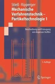 Mechanische Verfahrenstechnik - Partikeltechnologie 1: Beschreibung Und Erzeugung Von Dispersen Stoffen by Matthias Stie_