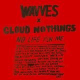 No Life For Me (LP) by Wavves & Cloud Nothings