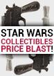 Star Wars Collectibles Price Blast!