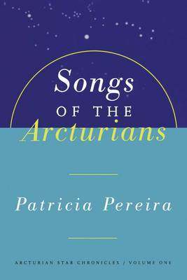 Songs Of The Arcturians by Patricia Pereira image