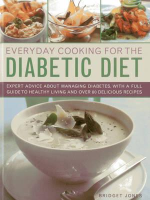 Everyday Cooking for the Diabetic Diet by Bridget Jones