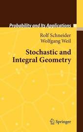 Stochastic and Integral Geometry by Rolf Schneider