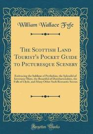 The Scottish Land Tourist's Pocket Guide to Picturesque Scenery by William Wallace Fyfe image