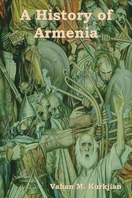 A History of Armenia by Vahan M. Kurkjian image