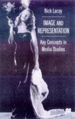 Image and Representation: Key Concepts in Media Studies by Nick Lacey image