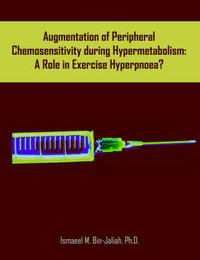Augmentation of Peripheral Chemosensitivity During Hypermetabolism by Ismaeel, M. Bin-Jaliah