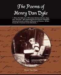 The Poems of Henry Van Dyke by Henry Van Dyke image