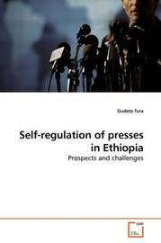 Self-Regulation of Presses in Ethiopia by Gudeta Tura