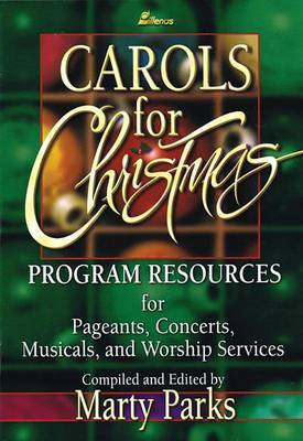 Carols for Christmas, Program Resource Book: A Treasury of Favorites New and Old in Medleys and Individually image