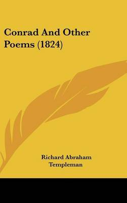 Conrad And Other Poems (1824) by Richard Abraham Templeman image