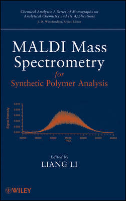 MALDI Mass Spectrometry for Synthetic Polymer Analysis by Liang Li