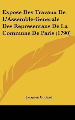 Expose Des Travaux De L'Assemble-Generale Des Representans De La Commune De Paris (1790) by Jacques Godard