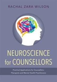Neuroscience for Counsellors by Rachal Zara Wilson