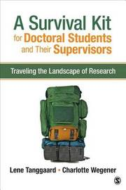 A Survival Kit for Doctoral Students and Their Supervisors by Lene Tanggaard