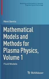 Mathematical Models and Methods for Plasma Physics, Volume 1 by Remi Sentis