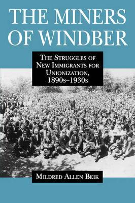 The Miners of Windber by Mildred Beik