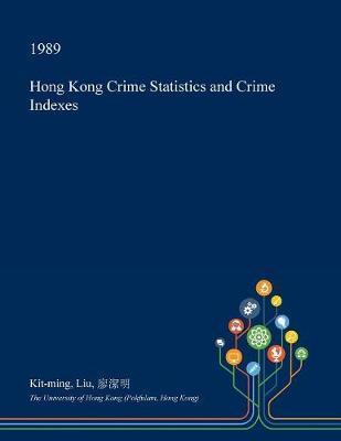 Hong Kong Crime Statistics and Crime Indexes by Kit-Ming Liu image