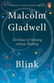 Blink: The Power of Thinking Without Thinking by Malcolm Gladwell image