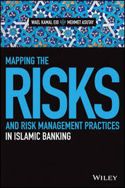 Mapping the Risks and Risk Management Practices in Islamic Banking by Wael Kamal Eid