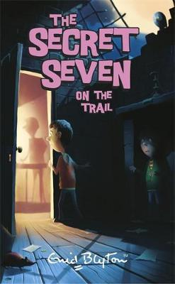 Secret Seven: Secret Seven On The Trail by Enid Blyton image
